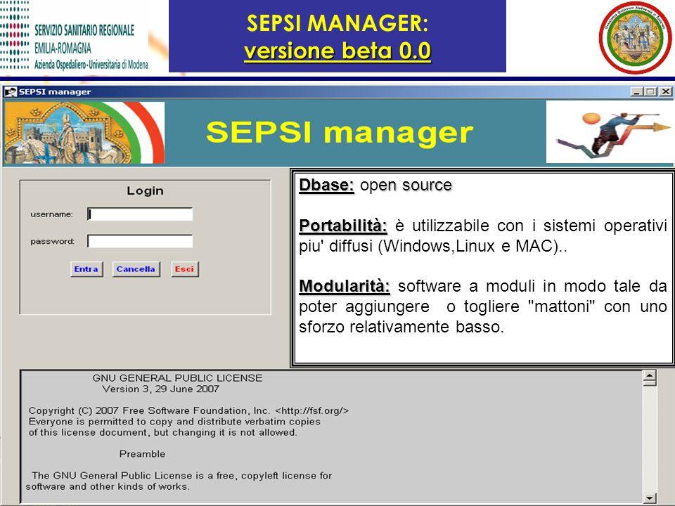 versione beta 0.0 SEPSI MANAGER: versione beta 0.0 Dbase:en source Dbase: open source Portabilità: Portabilità: è utilizzabile con i sistemi operativi piu diffusi (Windows,Linux e MAC)..