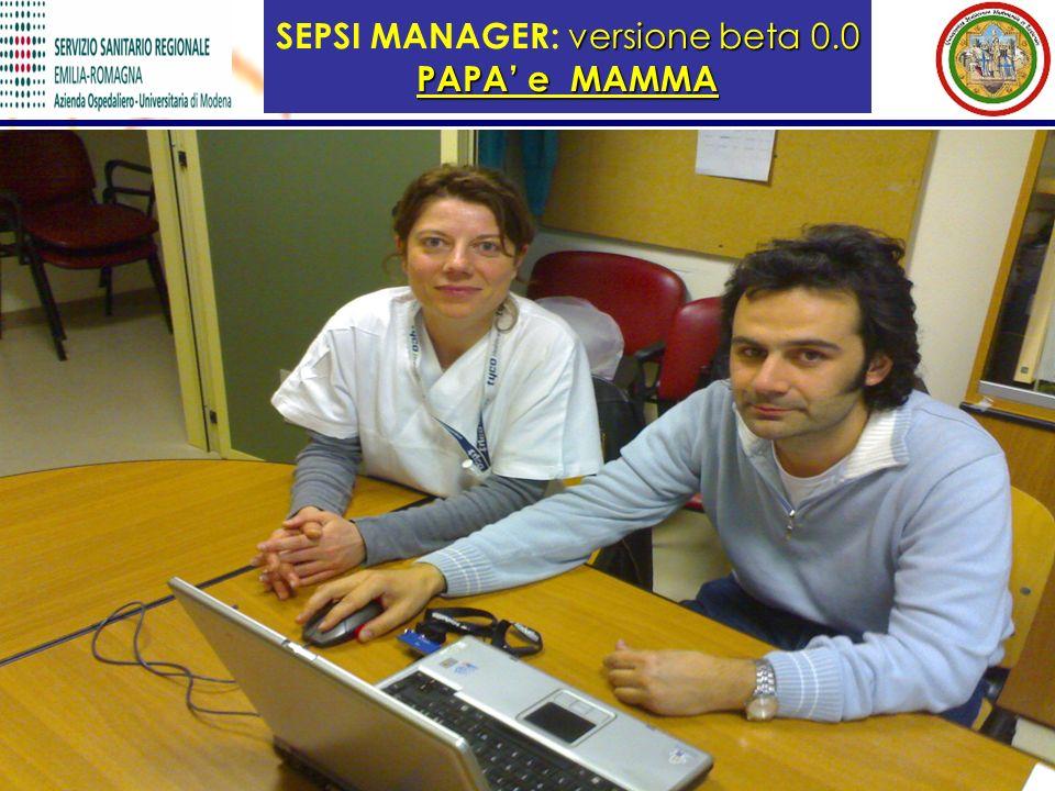 versione beta 0.0 PAPA e MAMMA SEPSI MANAGER: versione beta 0.0 PAPA e MAMMA