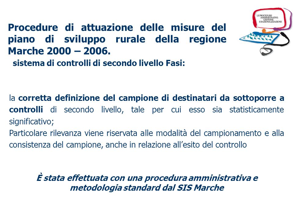 Procedure di attuazione delle misure del piano di sviluppo rurale della regione Marche 2000 – 2006. sistema di controlli di secondo livello Si tratta