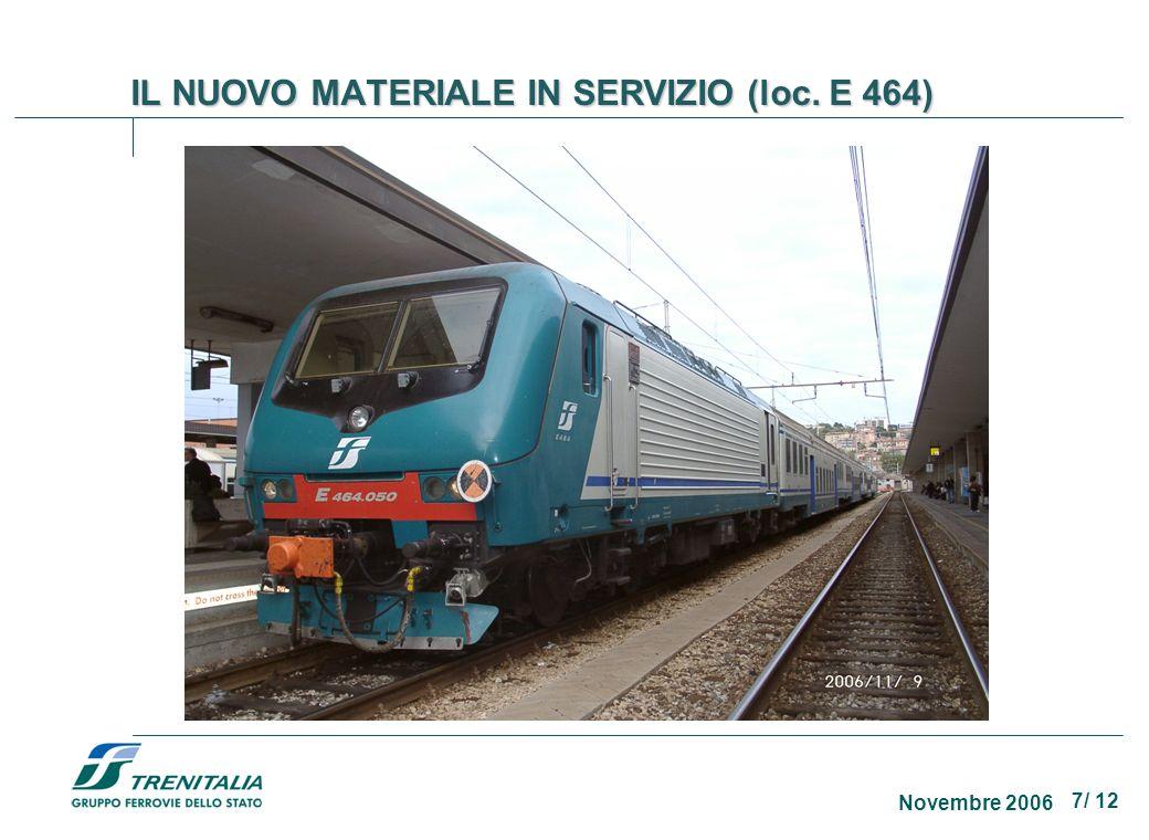 7/ 12 Novembre 2006 IL NUOVO MATERIALE IN SERVIZIO (loc. E 464)