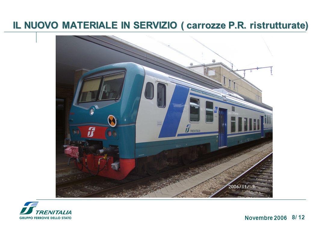 8/ 12 Novembre 2006 IL NUOVO MATERIALE IN SERVIZIO ( carrozze P.R. ristrutturate)