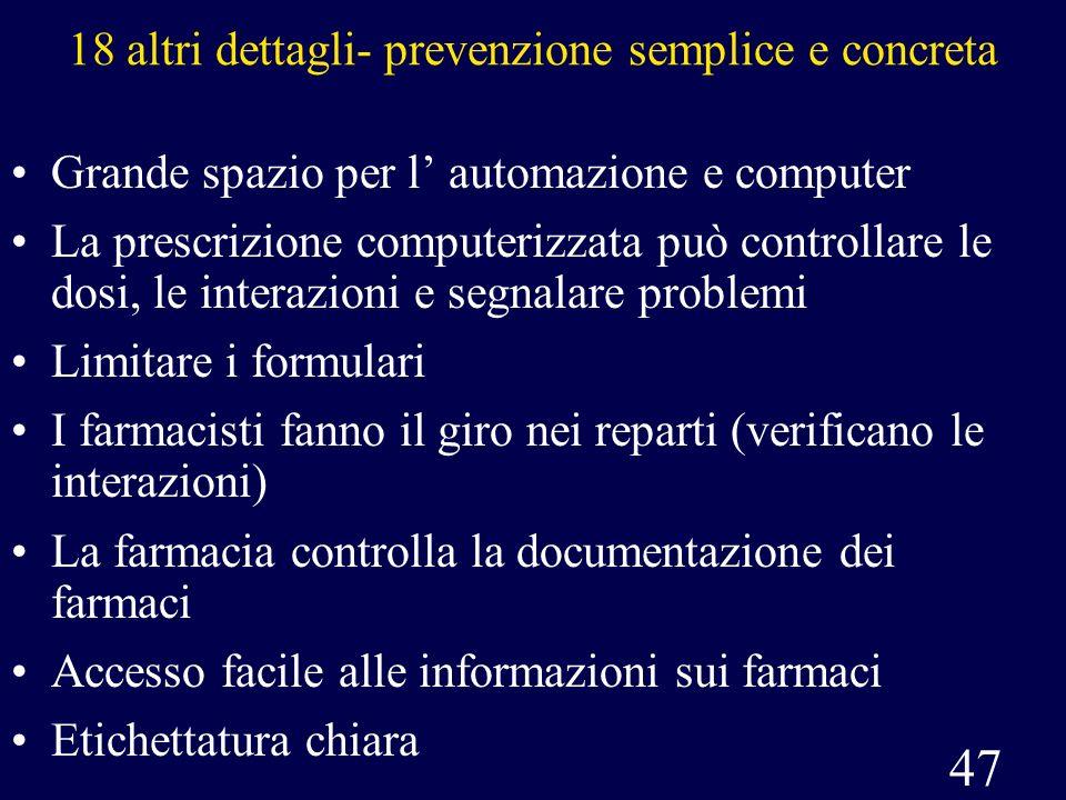 47 18 altri dettagli- prevenzione semplice e concreta Grande spazio per l automazione e computer La prescrizione computerizzata può controllare le dos