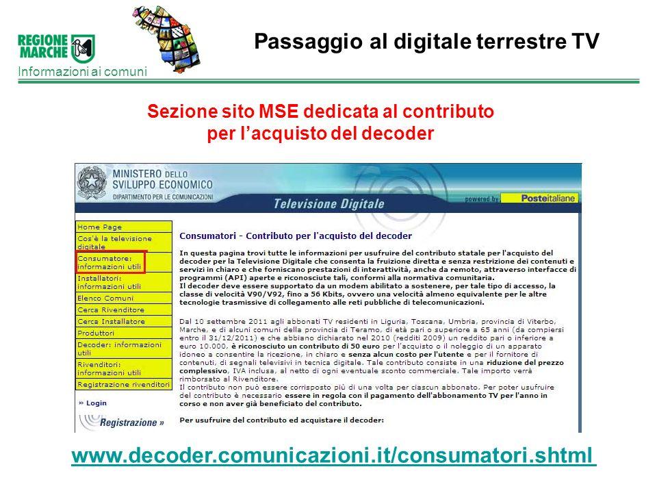 Passaggio al digitale terrestre TV Informazioni ai comuni Sezione sito MSE dedicata al contributo per lacquisto del decoder www.decoder.comunicazioni.