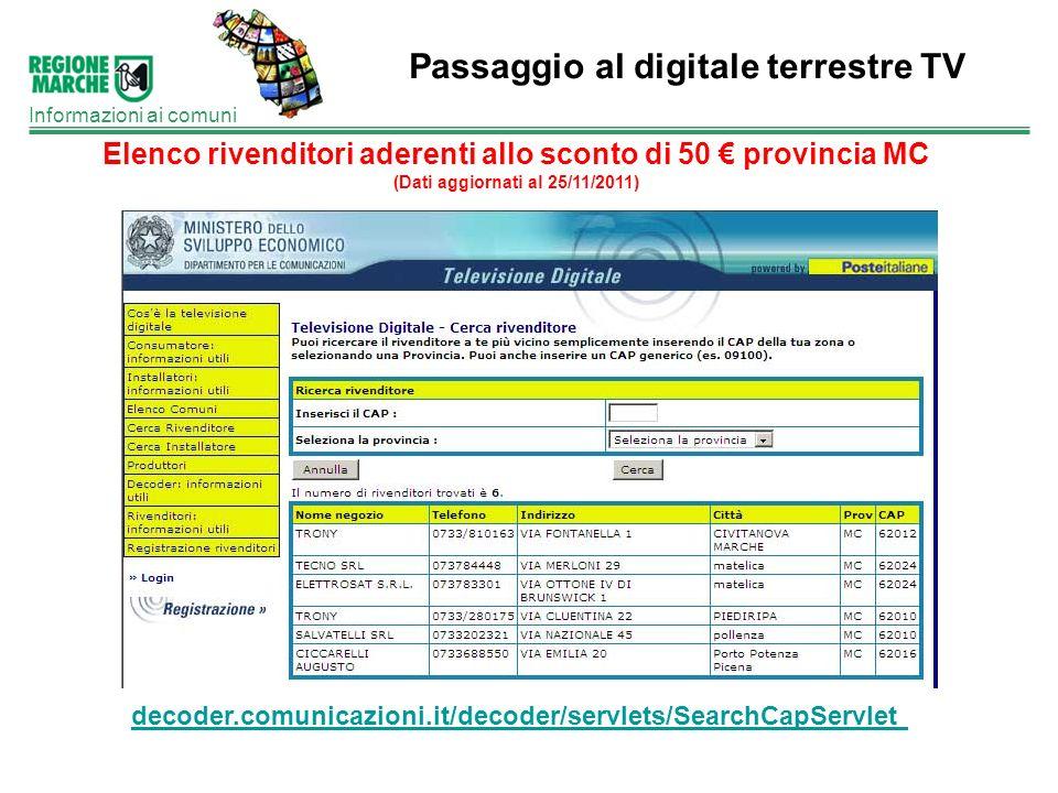 Passaggio al digitale terrestre TV Informazioni ai comuni Elenco rivenditori aderenti allo sconto di 50 provincia MC (Dati aggiornati al 25/11/2011) d