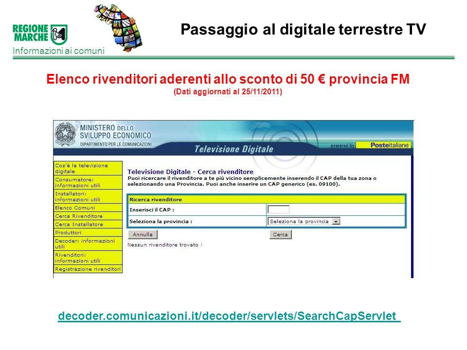 Passaggio al digitale terrestre TV Informazioni ai comuni Elenco rivenditori aderenti allo sconto di 50 provincia FM (Dati aggiornati al 25/11/2011) d