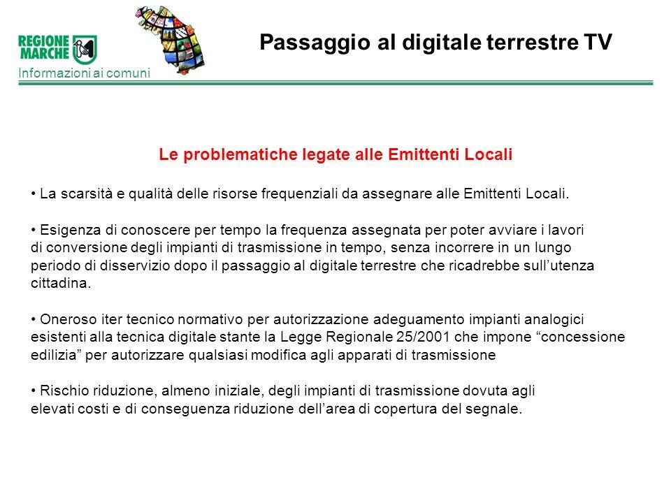 Passaggio al digitale terrestre TV Informazioni ai comuni Le problematiche legate alle Emittenti Locali La scarsità e qualità delle risorse frequenzia