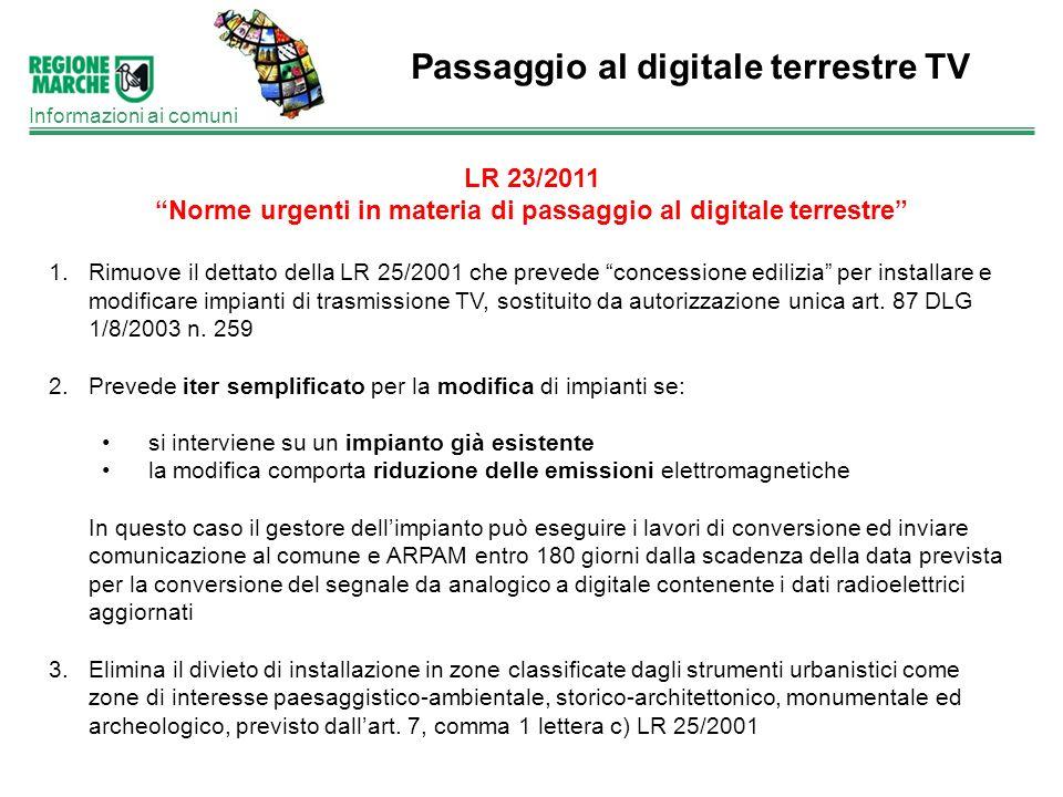 Passaggio al digitale terrestre TV Informazioni ai comuni LR 23/2011 Norme urgenti in materia di passaggio al digitale terrestre 1.Rimuove il dettato