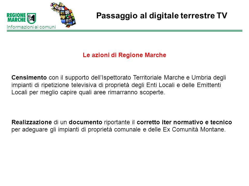 Passaggio al digitale terrestre TV Informazioni ai comuni Le azioni di Regione Marche Censimento con il supporto dellIspettorato Territoriale Marche e