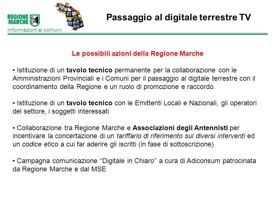 Passaggio al digitale terrestre TV Informazioni ai comuni Le possibili azioni della Regione Marche Istituzione di un tavolo tecnico permanente per la
