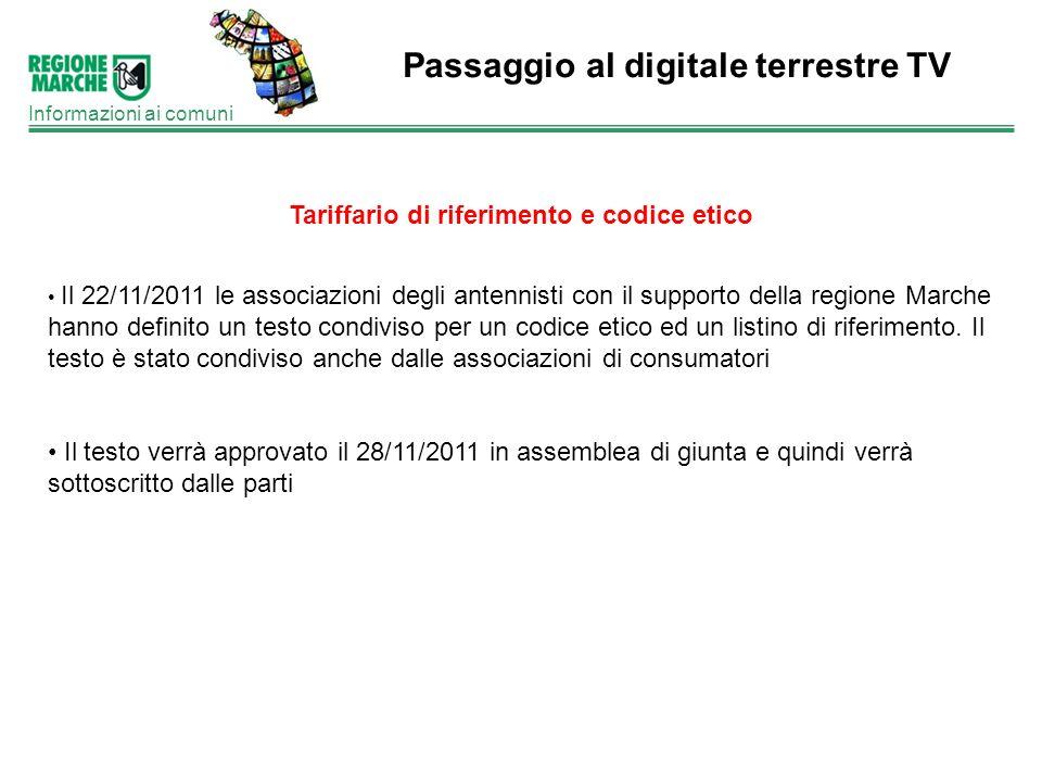 Passaggio al digitale terrestre TV Informazioni ai comuni Tariffario di riferimento e codice etico Il 22/11/2011 le associazioni degli antennisti con