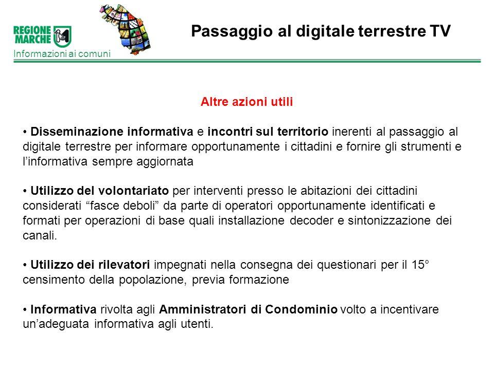 Passaggio al digitale terrestre TV Informazioni ai comuni Altre azioni utili Disseminazione informativa e incontri sul territorio inerenti al passaggi