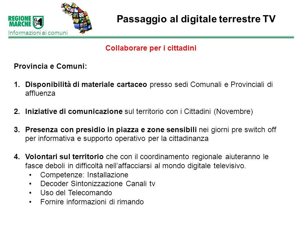 Passaggio al digitale terrestre TV Informazioni ai comuni Collaborare per i cittadini Provincia e Comuni: 1.Disponibilità di materiale cartaceo presso