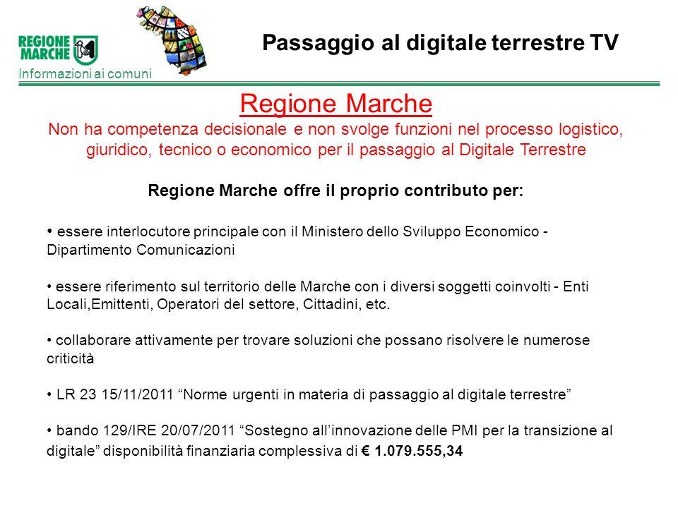 Passaggio al digitale terrestre TV Informazioni ai comuni Regione Marche Non ha competenza decisionale e non svolge funzioni nel processo logistico, g