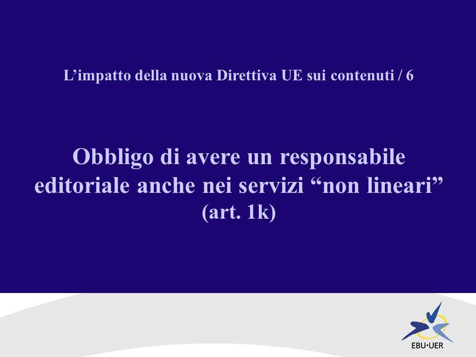 Limpatto della nuova Direttiva UE sui contenuti / 6 Obbligo di avere un responsabile editoriale anche nei servizi non lineari (art.