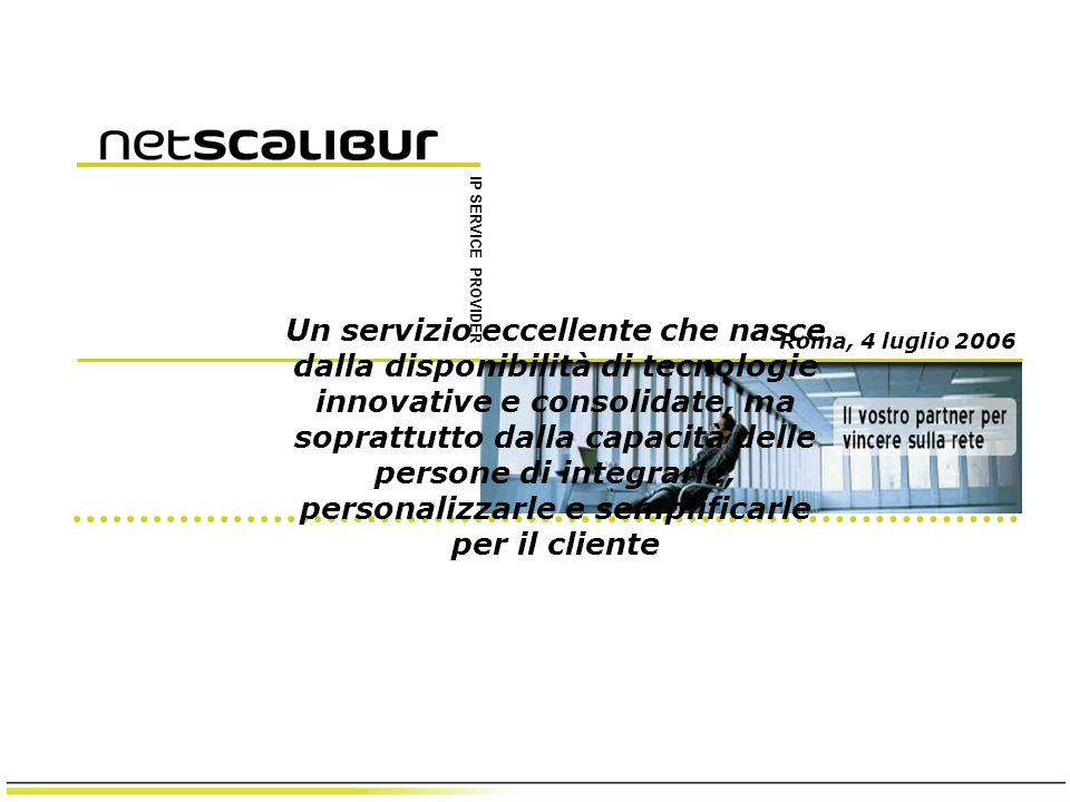 IP SERVICE PROVIDER Roma, 4 luglio 2006 Un servizio eccellente che nasce dalla disponibilità di tecnologie innovative e consolidate, ma soprattutto dalla capacità delle persone di integrarle, personalizzarle e semplificarle per il cliente