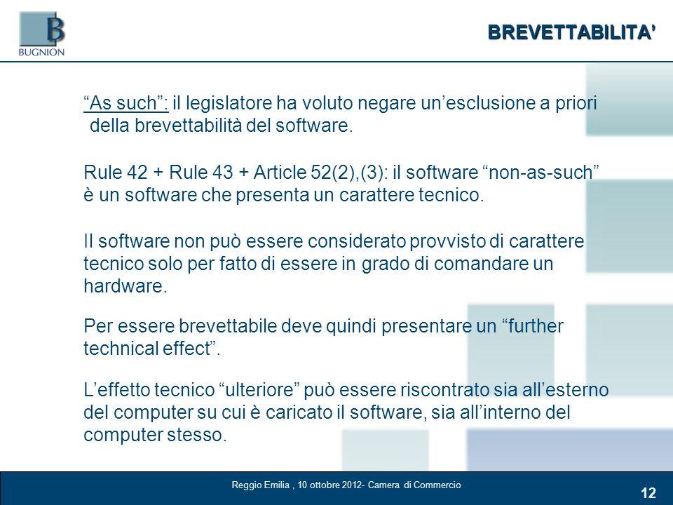 BREVETTABILITA 12 As such: il legislatore ha voluto negare unesclusione a priori della brevettabilità del software. Rule 42 + Rule 43 + Article 52(2),