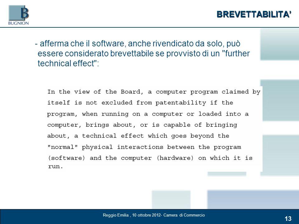 BREVETTABILITA 13 - afferma che il software, anche rivendicato da solo, può essere considerato brevettabile se provvisto di un