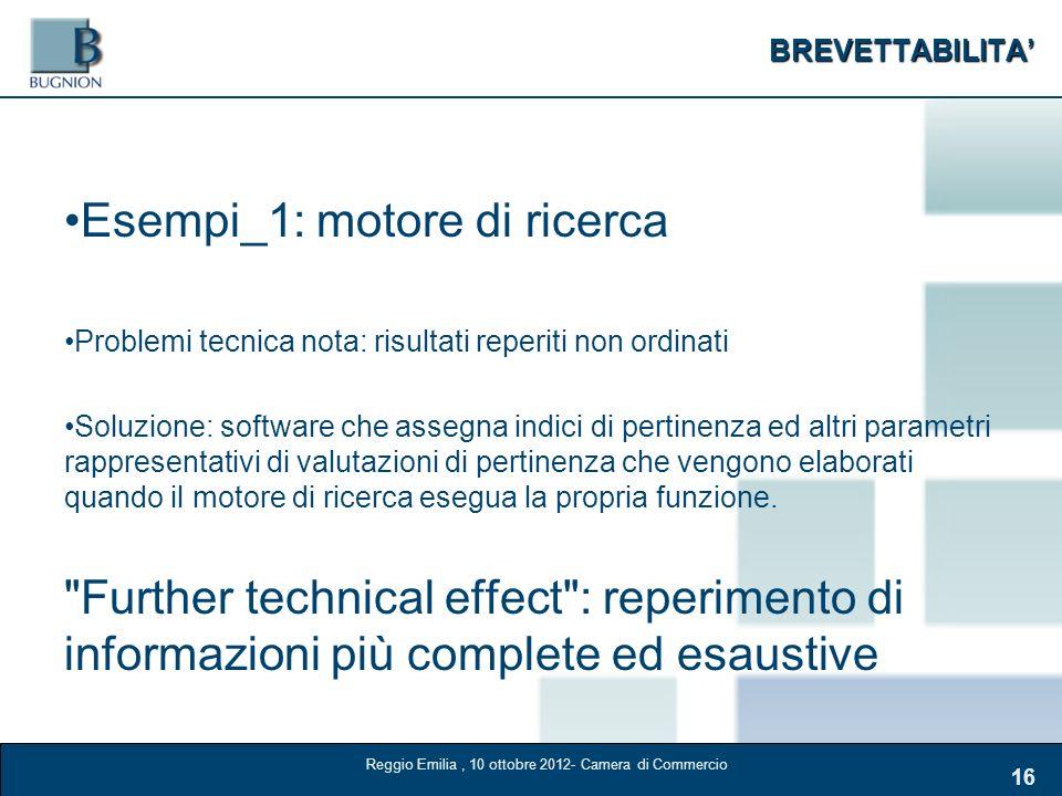 BREVETTABILITA 16 Esempi_1: motore di ricerca Problemi tecnica nota: risultati reperiti non ordinati Soluzione: software che assegna indici di pertine