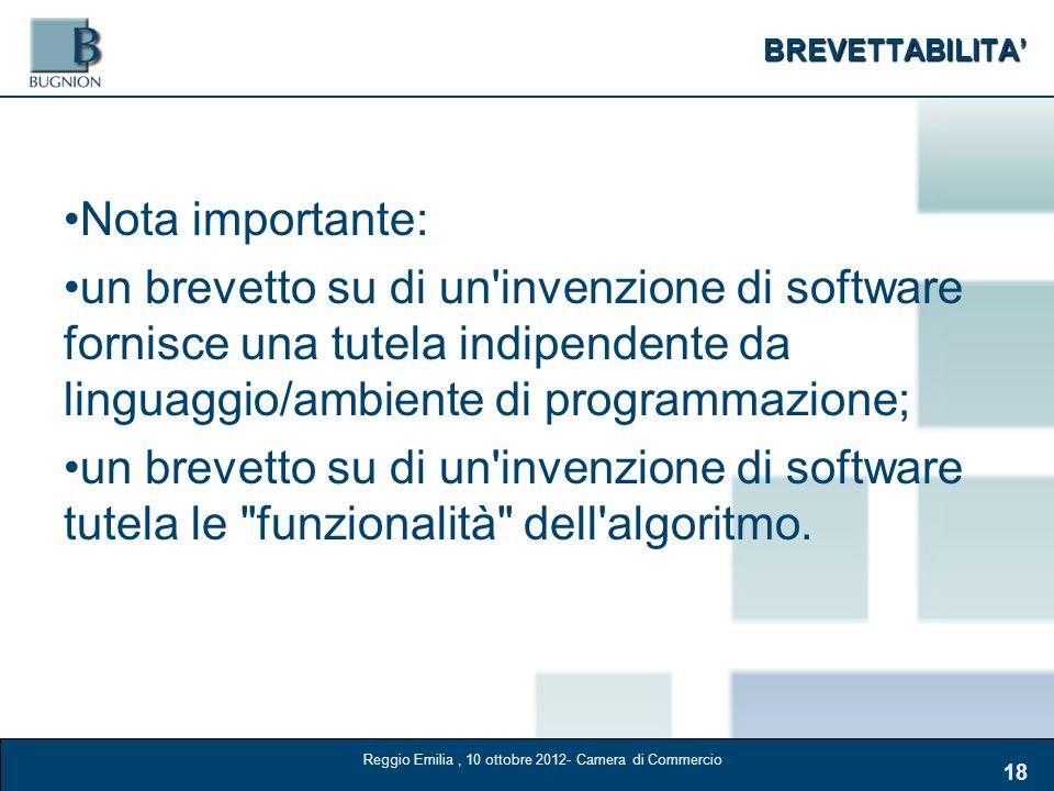 BREVETTABILITA 18 Nota importante: un brevetto su di un'invenzione di software fornisce una tutela indipendente da linguaggio/ambiente di programmazio