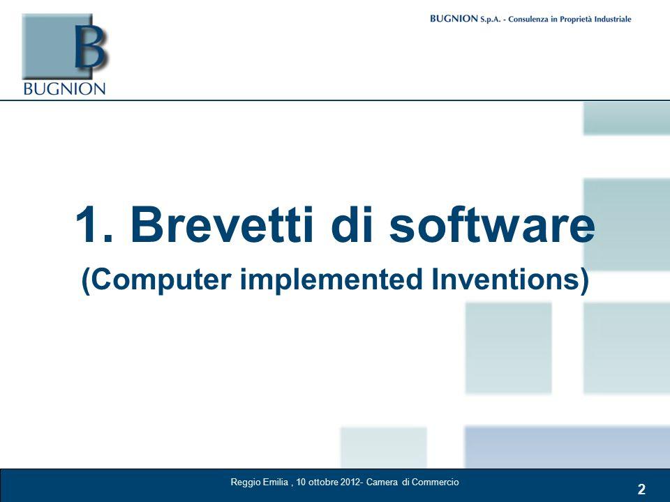2 1. Brevetti di software (Computer implemented Inventions) Reggio Emilia, 10 ottobre 2012- Camera di Commercio