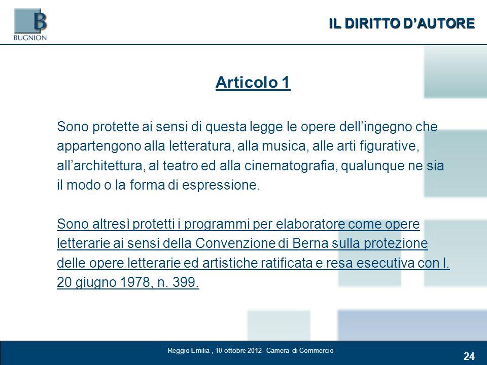 IL DIRITTO DAUTORE 24 Articolo 1 Sono protette ai sensi di questa legge le opere dellingegno che appartengono alla letteratura, alla musica, alle arti