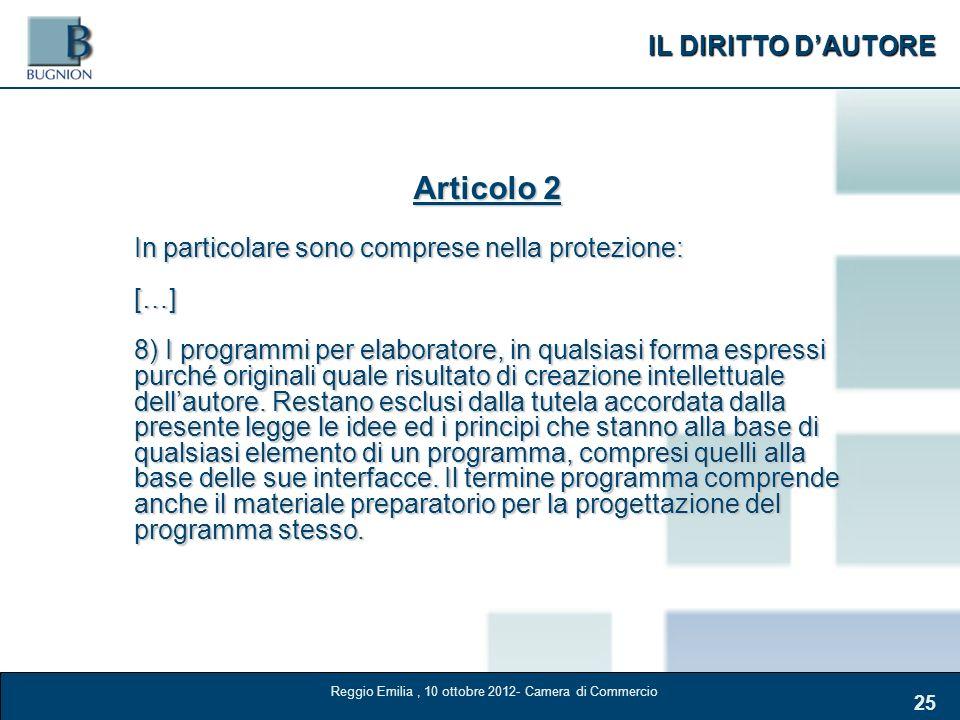 IL DIRITTO DAUTORE 25 Articolo 2 In particolare sono comprese nella protezione: […] 8) I programmi per elaboratore, in qualsiasi forma espressi purché