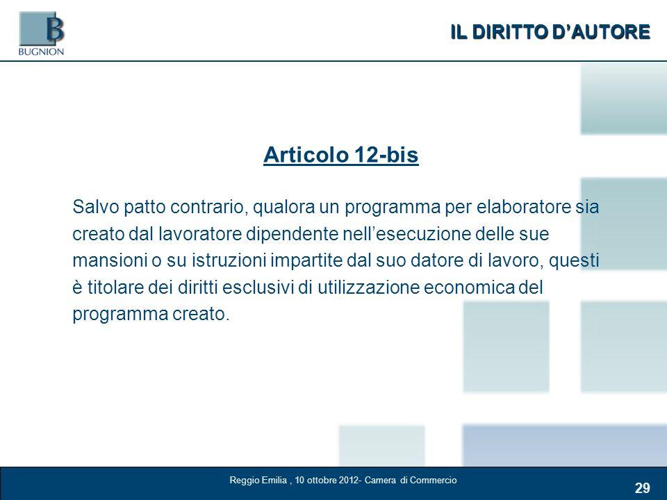 IL DIRITTO DAUTORE 29 Articolo 12-bis Salvo patto contrario, qualora un programma per elaboratore sia creato dal lavoratore dipendente nellesecuzione