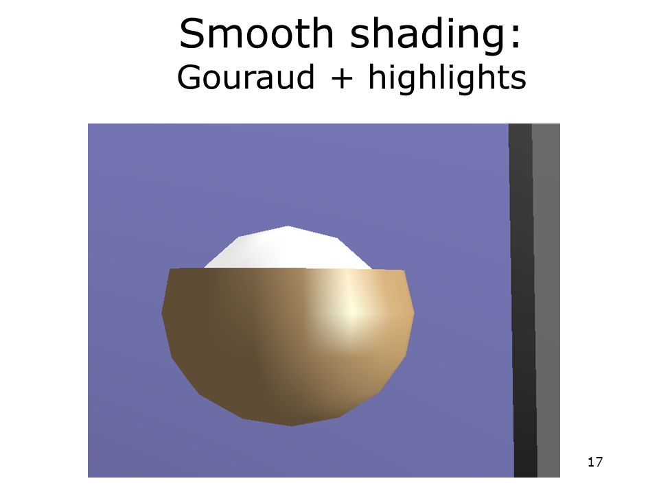 17 Smooth shading: Gouraud + highlights