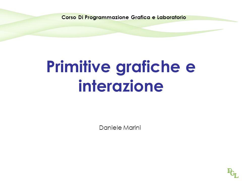 Programmazione Grafica aa2007/20082 Primitive OpenGL - 1 Supporto per diversi tipi di primitive di base –Punti –Linee –Quadrilateri –Poligoni (convessi) Tutte le primitive sono specificate tramite una sequenza di vertici