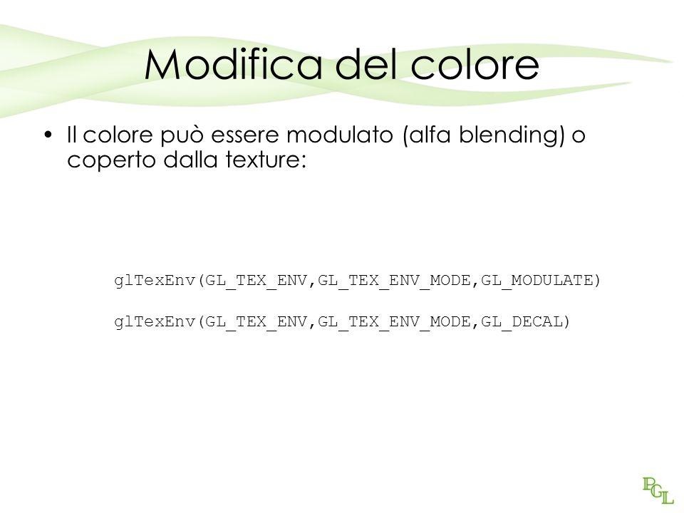 Modifica del colore Il colore può essere modulato (alfa blending) o coperto dalla texture: glTexEnv(GL_TEX_ENV,GL_TEX_ENV_MODE,GL_MODULATE) glTexEnv(GL_TEX_ENV,GL_TEX_ENV_MODE,GL_DECAL)