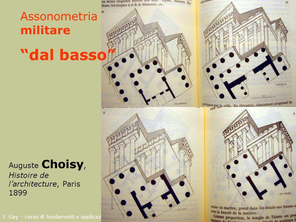 Auguste Choisy, Histoire de larchitecture, Paris 1899 Assonometria militare dal basso