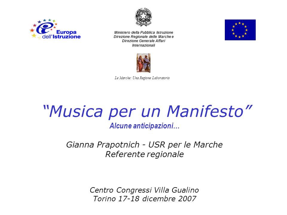 Musica per un Manifesto Alcune anticipazioni… Gianna Prapotnich - USR per le Marche Referente regionale Centro Congressi Villa Gualino Torino 17-18 di