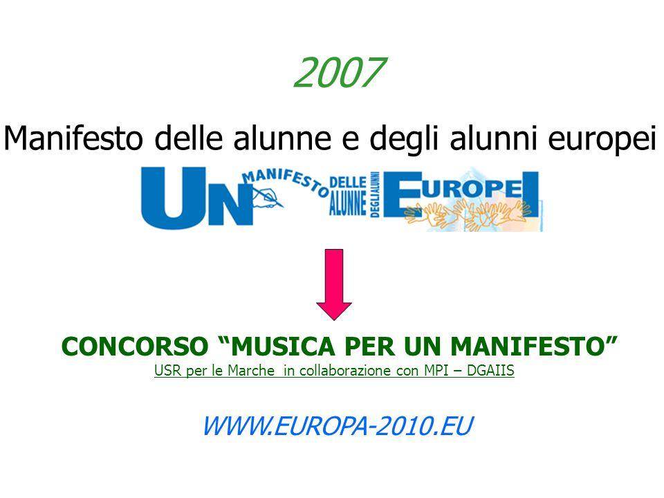 2007 CONCORSO MUSICA PER UN MANIFESTO USR per le Marche in collaborazione con MPI – DGAIIS WWW.EUROPA-2010.EU Manifesto delle alunne e degli alunni eu