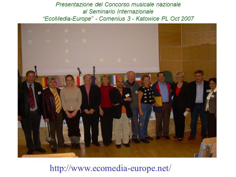 Presentazione del Concorso musicale nazionale al Seminario Internazionale EcoMedia-Europe - Comenius 3 - Katowice PL Oct 2007 (Partnership – Rete di 2