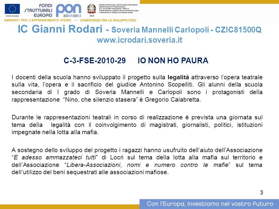 3 IC Gianni Rodari - Soveria Mannelli Carlopoli - CZIC81500Q www.icrodari.soveria.it I docenti della scuola hanno sviluppato il progetto sulla legalit
