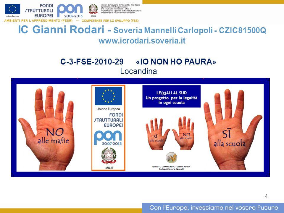 4 IC Gianni Rodari - Soveria Mannelli Carlopoli - CZIC81500Q www.icrodari.soveria.it C-3-FSE-2010-29 «IO NON HO PAURA» Locandina