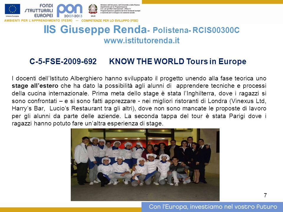 7 IIS Giuseppe Renda - Polistena- RCIS00300C www.istitutorenda.it I docenti dellIstituto Alberghiero hanno sviluppato il progetto unendo alla fase teo