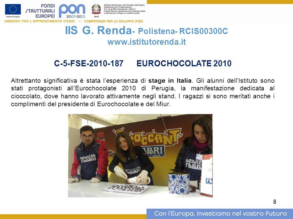 8 IIS G. Renda - Polistena- RCIS00300C www.istitutorenda.it Altrettanto significativa è stata lesperienza di stage in Italia. Gli alunni dellIstituto