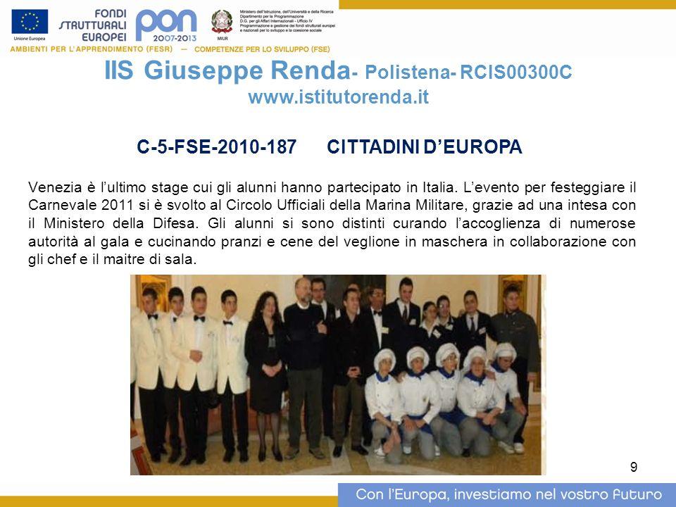 10 IIS Giuseppe Renda - Polistena – RCIS00300C www.istitutorenda.it ALTRI PROGETTI C-1-FSE-2010-1154APPRENDERE PER COMUNICARE C-4-FSE-2010-306 SECONDA GARA INTERNAZIONALE RISTORAZIONE C-3-FSE-2010-176 PARITA DI GENERE