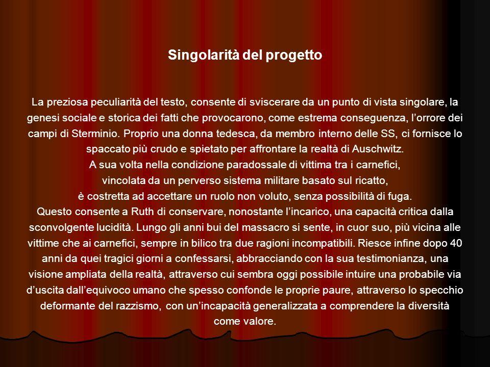 Singolarità del progetto La preziosa peculiarità del testo, consente di sviscerare da un punto di vista singolare, la genesi sociale e storica dei fat
