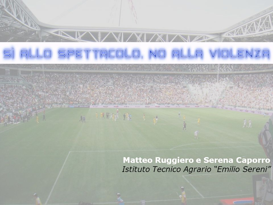 Matteo Ruggiero e Serena Caporro Istituto Tecnico Agrario Emilio Sereni