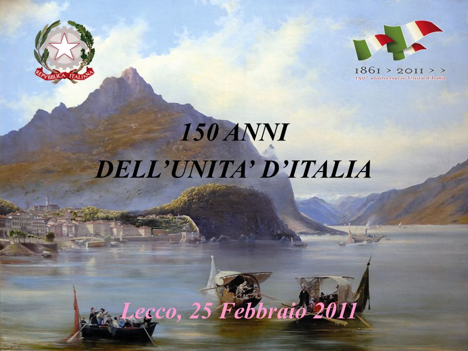 150 ANNI DELLUNITA DITALIA Lecco, 25 Febbraio 2011
