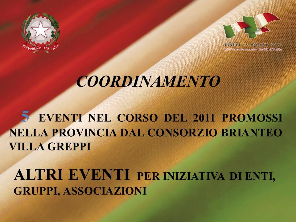 COORDINAMENTO 5 EVENTI NEL CORSO DEL 2011 PROMOSSI NELLA PROVINCIA DAL CONSORZIO BRIANTEO VILLA GREPPI ALTRI EVENTI PER INIZIATIVA DI ENTI, GRUPPI, AS
