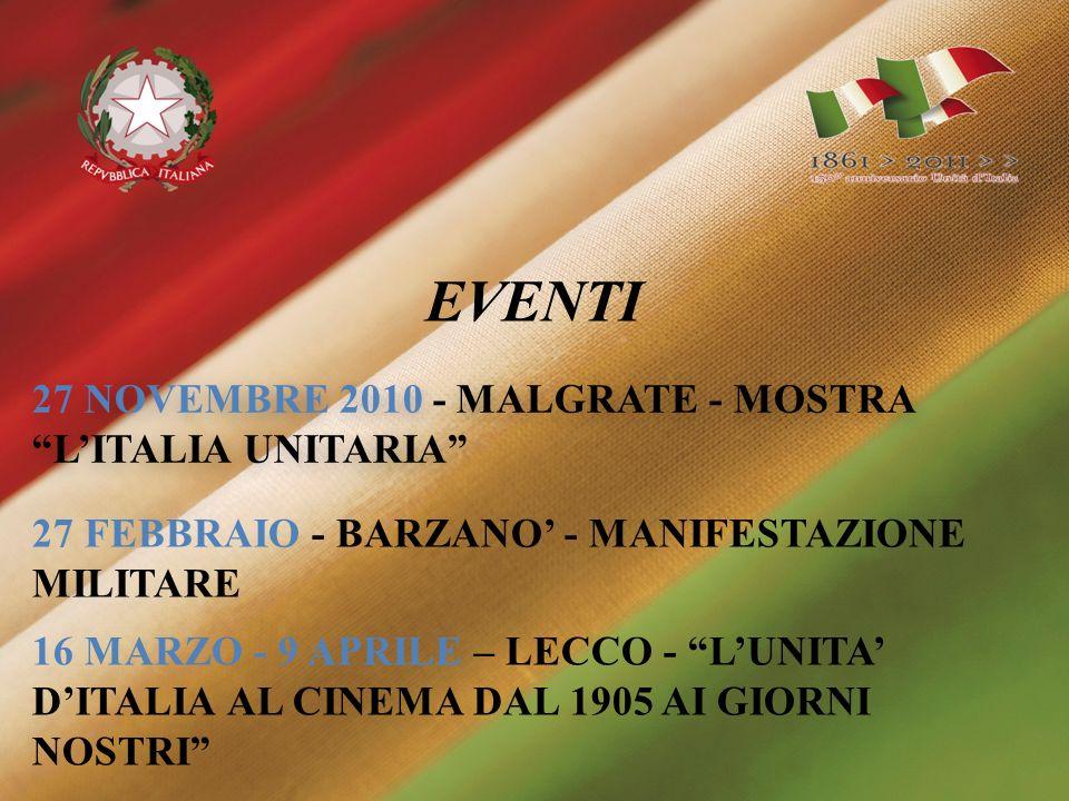 27 NOVEMBRE 2010 - MALGRATE - MOSTRA LITALIA UNITARIA EVENTI 27 FEBBRAIO - BARZANO - MANIFESTAZIONE MILITARE 16 MARZO - 9 APRILE – LECCO - LUNITA DITA