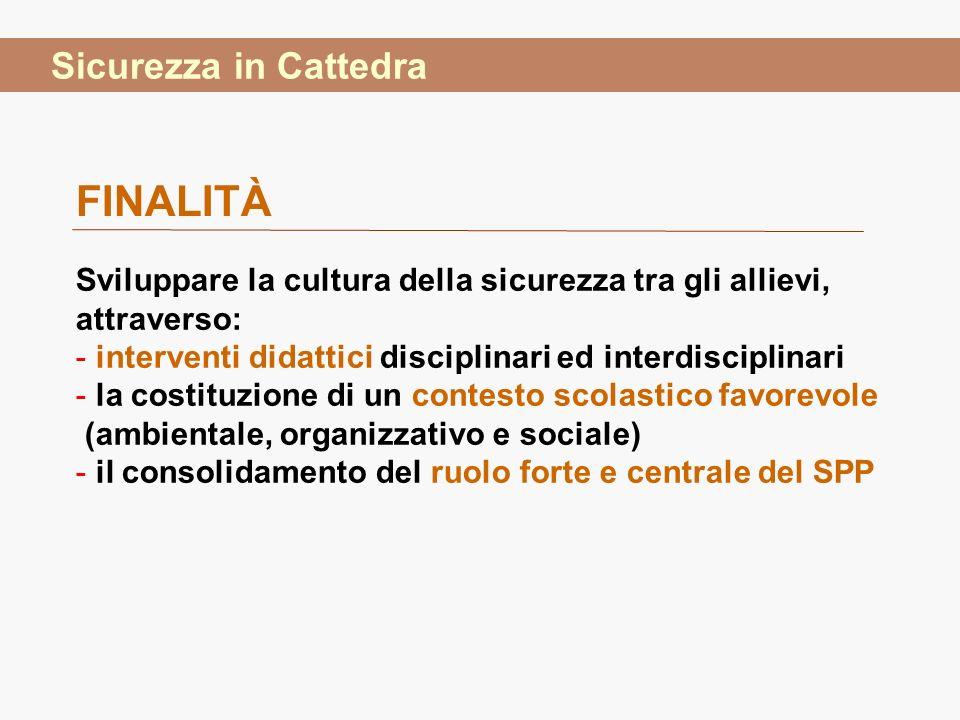 Sviluppare la cultura della sicurezza tra gli allievi, attraverso: - interventi didattici disciplinari ed interdisciplinari - la costituzione di un co