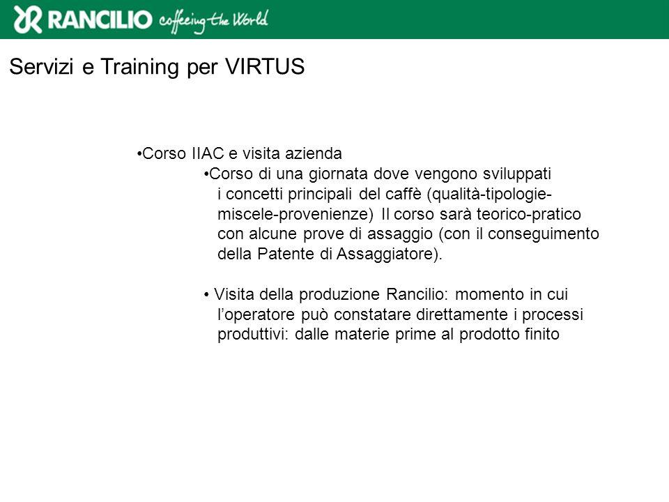 Servizi e Training per VIRTUS Corso IIAC e visita azienda Corso di una giornata dove vengono sviluppati i concetti principali del caffè (qualità-tipol