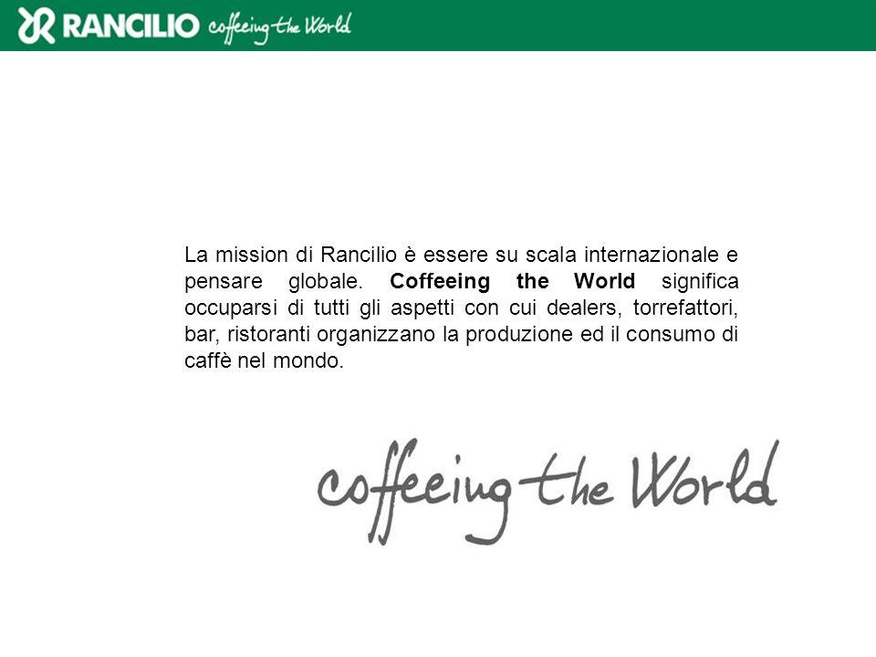 La mission di Rancilio è essere su scala internazionale e pensare globale. Coffeeing the World significa occuparsi di tutti gli aspetti con cui dealer