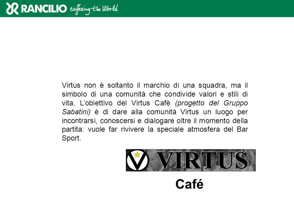 Virtus non è soltanto il marchio di una squadra, ma il simbolo di una comunità che condivide valori e stili di vita. Lobiettivo del Virtus Cafè (proge