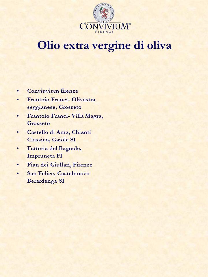 Olio extra vergine di oliva Conviuvium firenze Frantoio Franci- Olivastra seggianese, Grosseto Frantoio Franci- Villa Magra, Grosseto Castello di Ama,