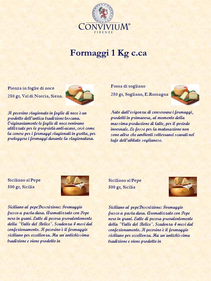 Formaggi 1 Kg c.ca Pienza in foglie di noce 250 gr, Val di Norcia, Siena.
